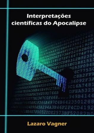 Brasileiro lança livro com interpretação científica do Apocalipse