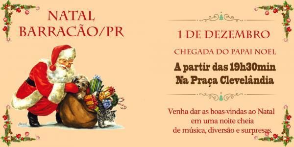 Barracão – Chegada do Papai Noel e Musical de Natal será no dia 1 de Dezembro na Praça Clevelândia