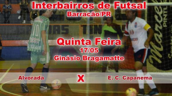 Capanema esporte Clube x Alvorada Movimentarão Interbairros na noite de hoje